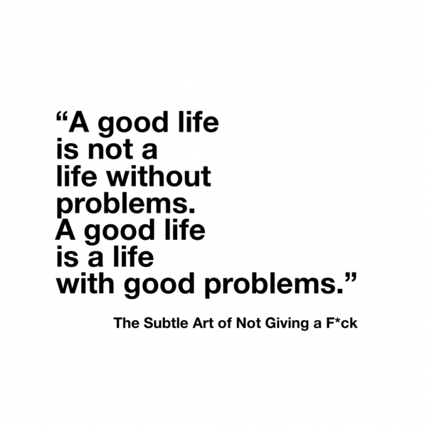 A good life is not a life without problems.